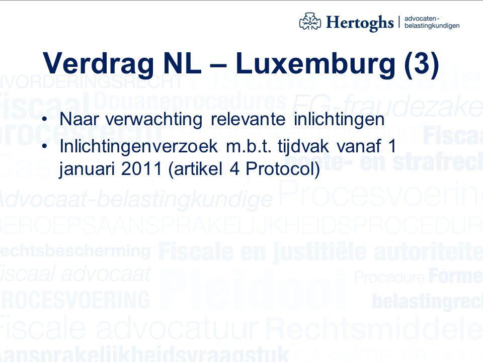 Verdrag NL – Luxemburg (3) Naar verwachting relevante inlichtingen Inlichtingenverzoek m.b.t. tijdvak vanaf 1 januari 2011 (artikel 4 Protocol)