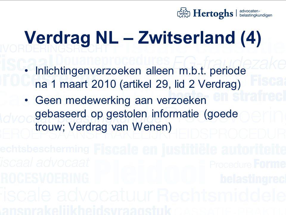 Verdrag NL – Zwitserland (4) Inlichtingenverzoeken alleen m.b.t. periode na 1 maart 2010 (artikel 29, lid 2 Verdrag) Geen medewerking aan verzoeken ge