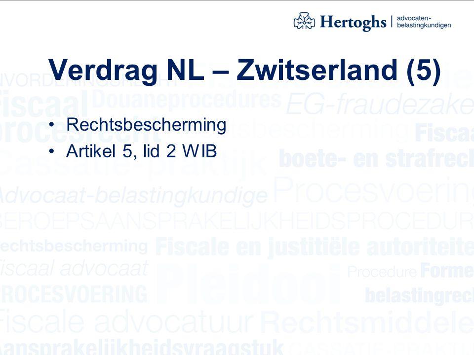 Verdrag NL – Zwitserland (5) Rechtsbescherming Artikel 5, lid 2 WIB