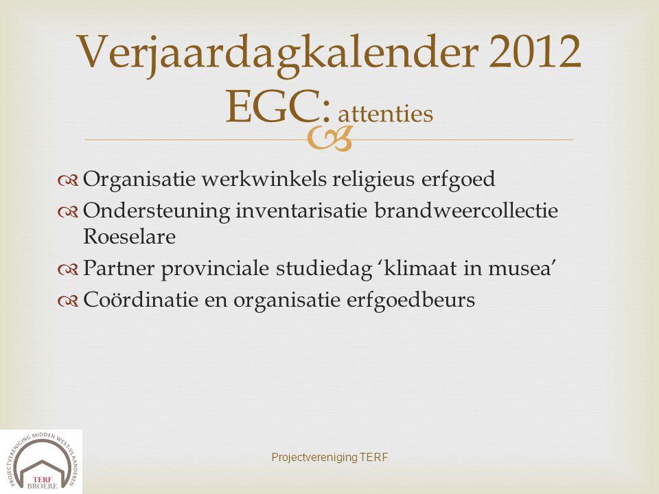   Organisatie werkwinkels religieus erfgoed  Ondersteuning inventarisatie brandweercollectie Roeselare  Partner provinciale studiedag 'klimaat in