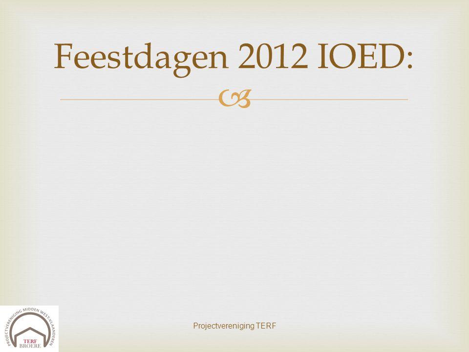  Projectvereniging TERF Feestdagen 2012 IOED: