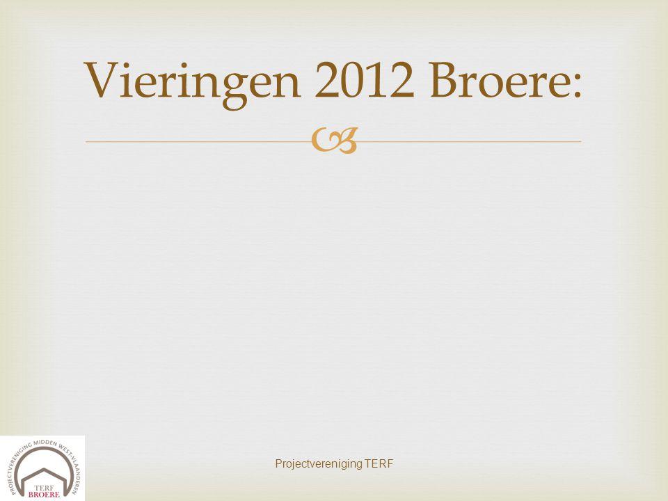  Projectvereniging TERF Vieringen 2012 Broere: