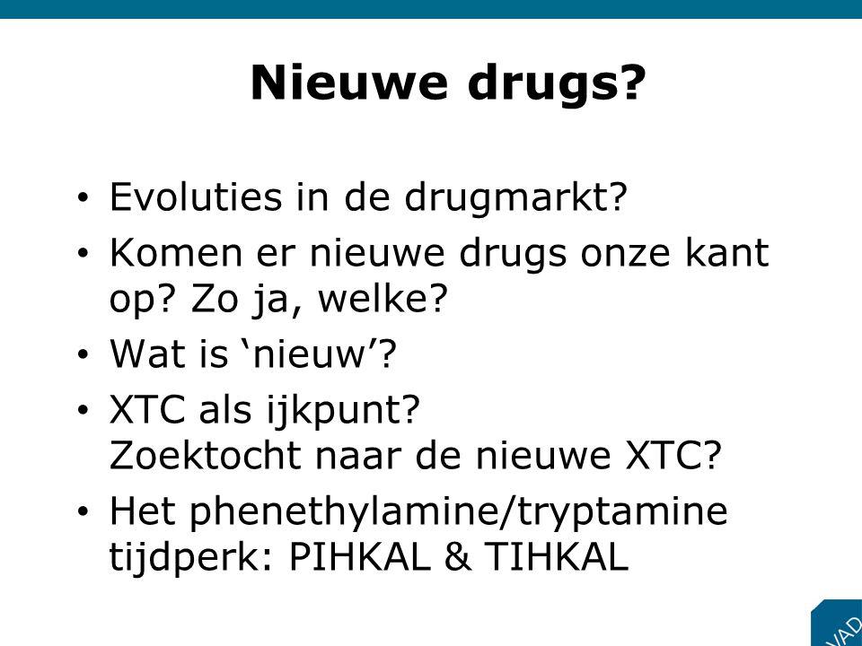 Evoluties in de drugmarkt? Komen er nieuwe drugs onze kant op? Zo ja, welke? Wat is 'nieuw'? XTC als ijkpunt? Zoektocht naar de nieuwe XTC? Het phenet