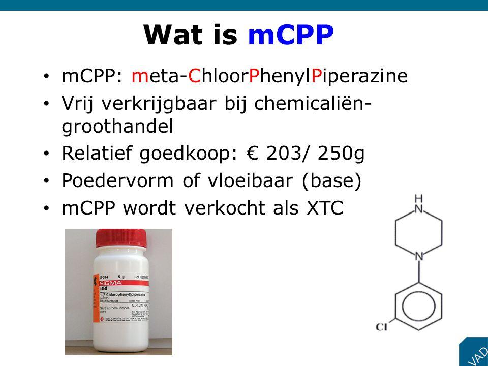 Wat is mCPP mCPP: meta-ChloorPhenylPiperazine Vrij verkrijgbaar bij chemicaliën- groothandel Relatief goedkoop: € 203/ 250g Poedervorm of vloeibaar (b