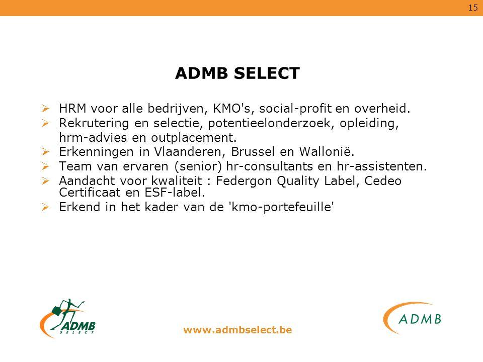 15 ADMB SELECT  HRM voor alle bedrijven, KMO's, social-profit en overheid.  Rekrutering en selectie, potentieelonderzoek, opleiding, hrm-advies en o