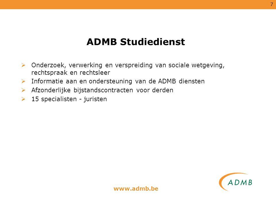 7 ADMB Studiedienst  Onderzoek, verwerking en verspreiding van sociale wetgeving, rechtspraak en rechtsleer  Informatie aan en ondersteuning van de