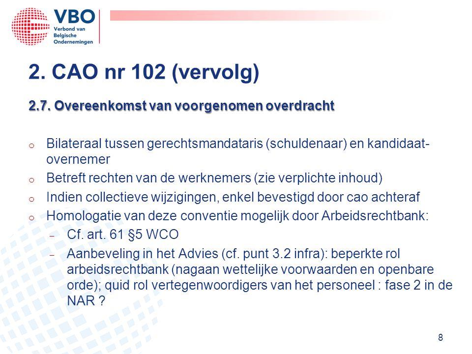 2.7. Overeenkomst van voorgenomen overdracht 2.7. Overeenkomst van voorgenomen overdracht o Bilateraal tussen gerechtsmandataris (schuldenaar) en kand