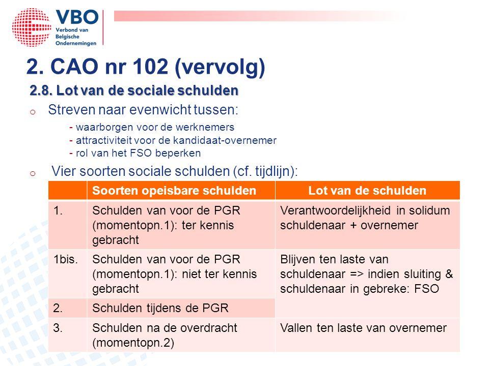 2.8. Lot van de sociale schulden o Streven naar evenwicht tussen: - waarborgen voor de werknemers - attractiviteit voor de kandidaat-overnemer - rol v