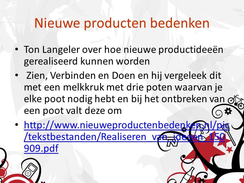 Nieuwe producten bedenken Ton Langeler over hoe nieuwe productideeën gerealiseerd kunnen worden Zien, Verbinden en Doen en hij vergeleek dit met een melkkruk met drie poten waarvan je elke poot nodig hebt en bij het ontbreken van een poot valt deze om http://www.nieuweproductenbedenken.nl/pic /tekstbestanden/Realiseren_van_ideeen_150 909.pdf http://www.nieuweproductenbedenken.nl/pic /tekstbestanden/Realiseren_van_ideeen_150 909.pdf