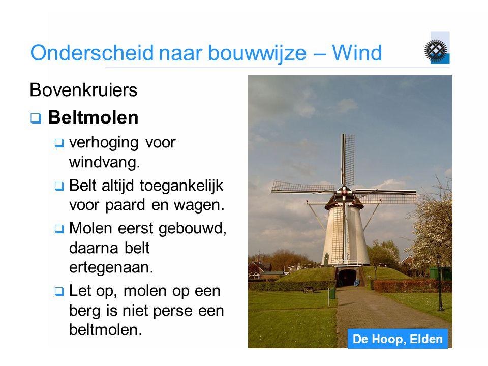 De Hoop, Elden Onderscheid naar bouwwijze – Wind Bovenkruiers  Beltmolen  verhoging voor windvang.  Belt altijd toegankelijk voor paard en wagen. 