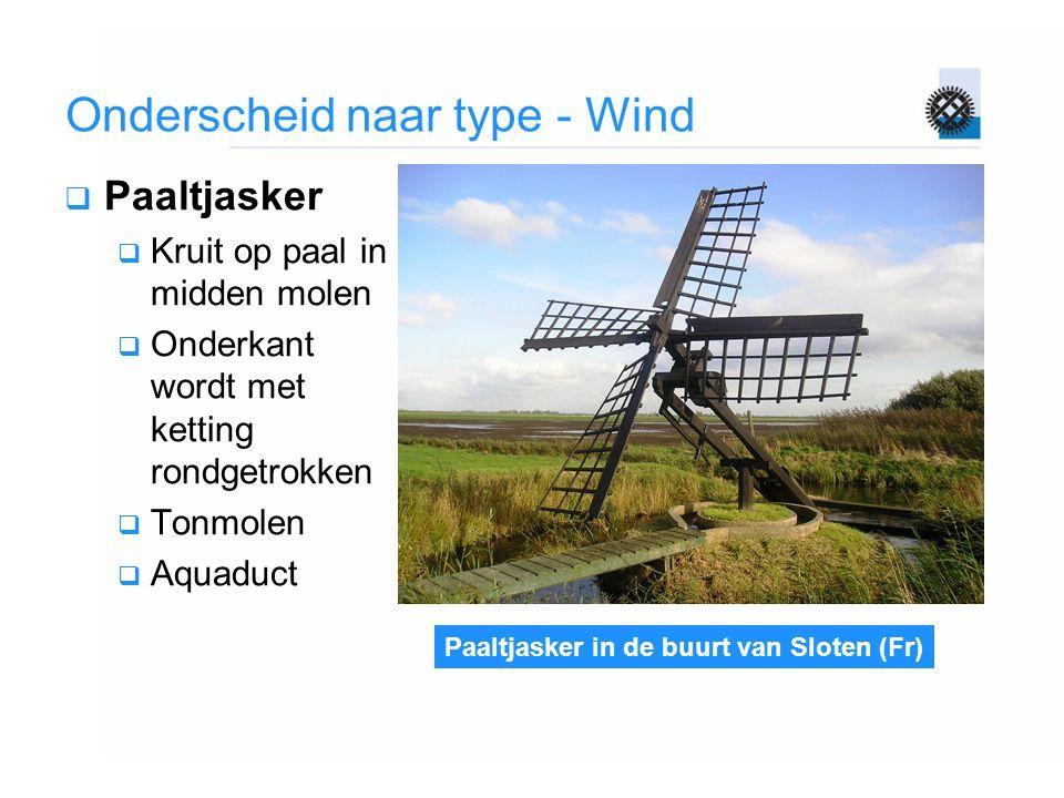 Paaltjasker in de buurt van Sloten (Fr) Onderscheid naar type - Wind  Paaltjasker  Kruit op paal in midden molen  Onderkant wordt met ketting rondg