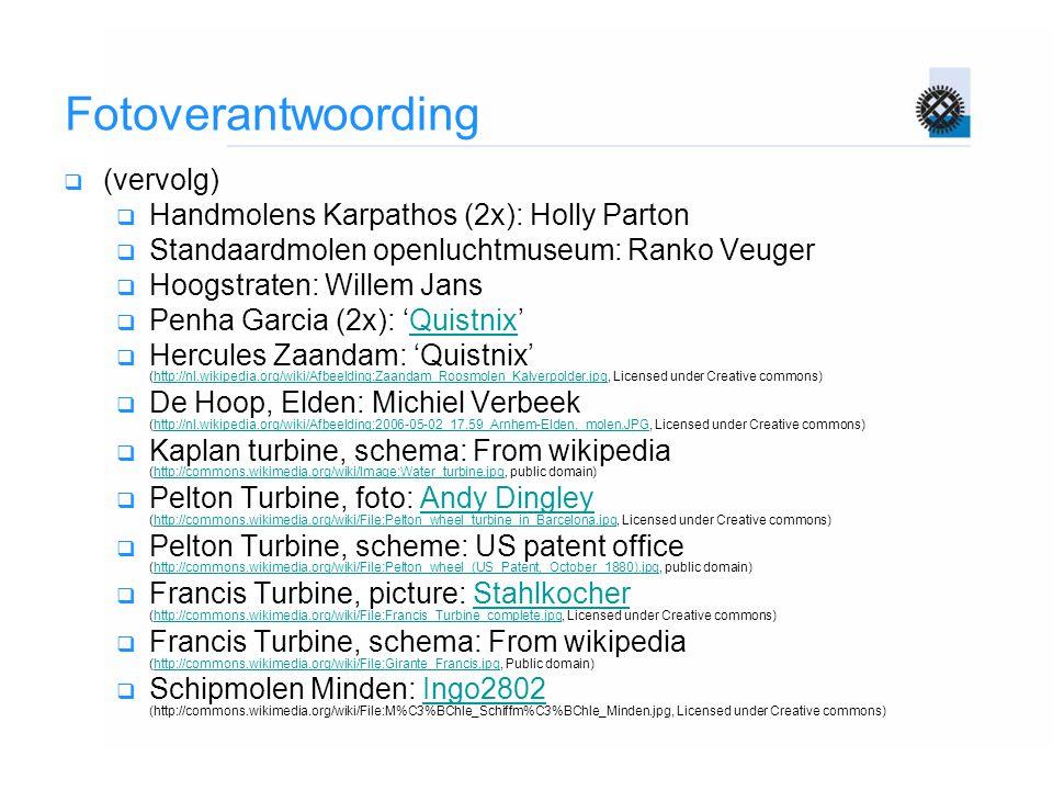 Fotoverantwoording  (vervolg)  Handmolens Karpathos (2x): Holly Parton  Standaardmolen openluchtmuseum: Ranko Veuger  Hoogstraten: Willem Jans  P