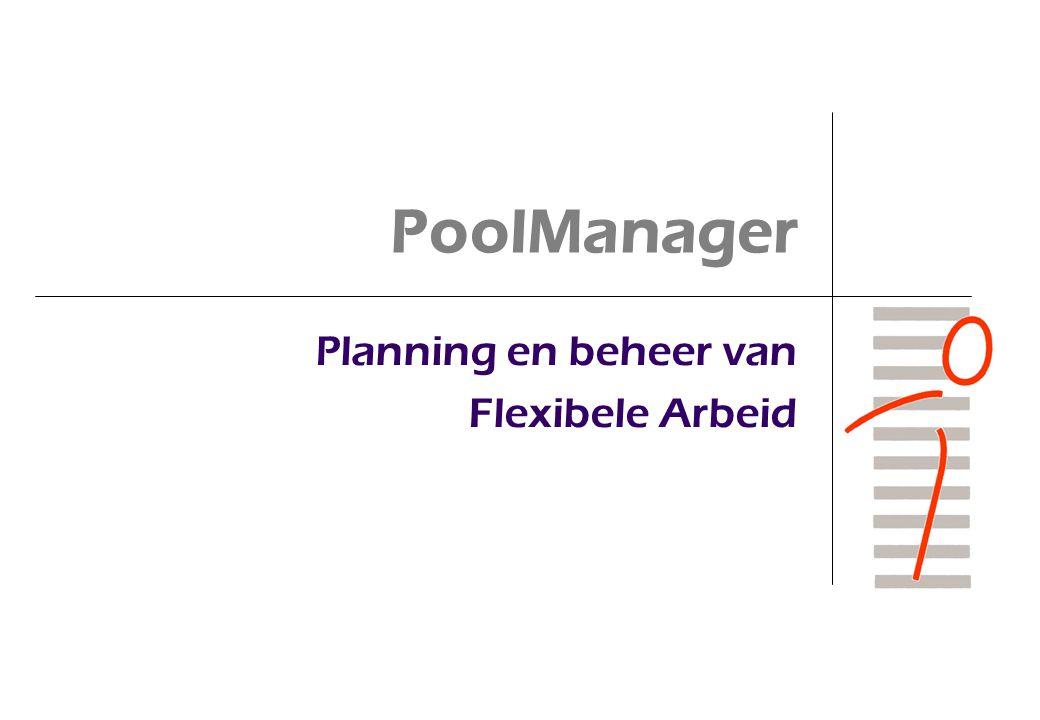 PoolManager Planning en beheer van Flexibele Arbeid