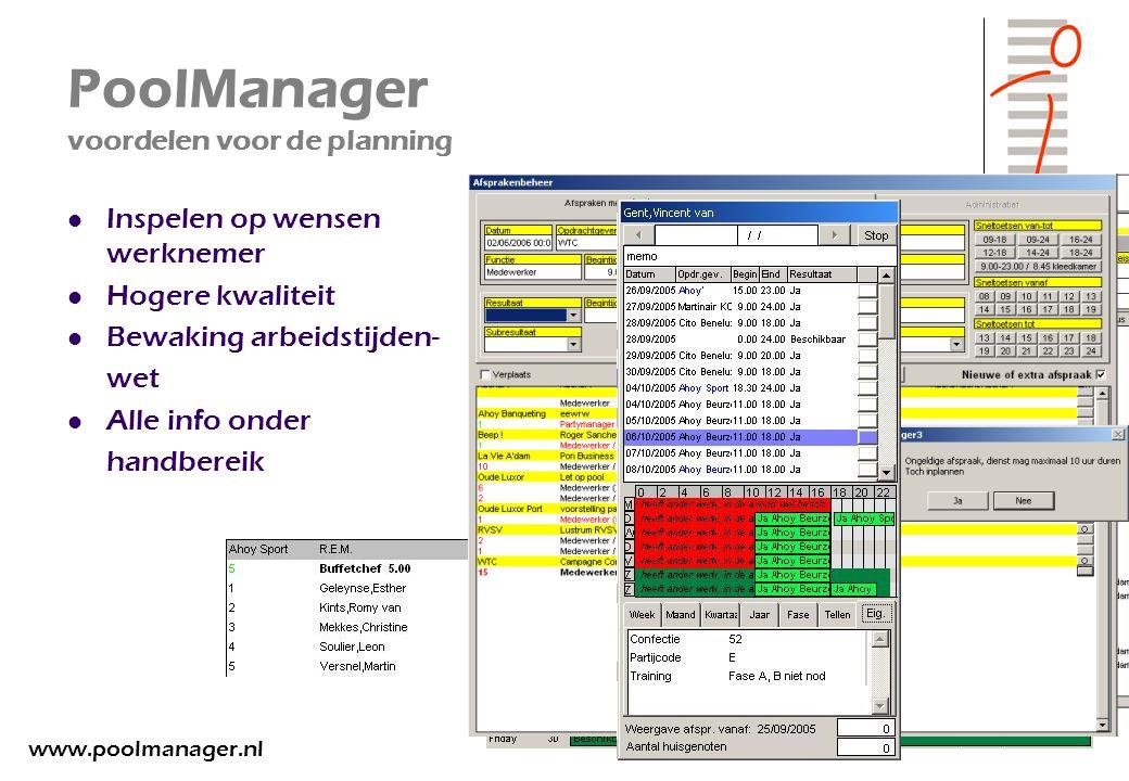 PoolManager voordelen voor de planning Inspelen op wensen werknemer Hogere kwaliteit Bewaking arbeidstijden- wet Alle info onder handbereik www.poolma