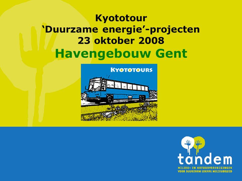 Kyototour 'Duurzame energie'-projecten 23 oktober 2008 Havengebouw Gent