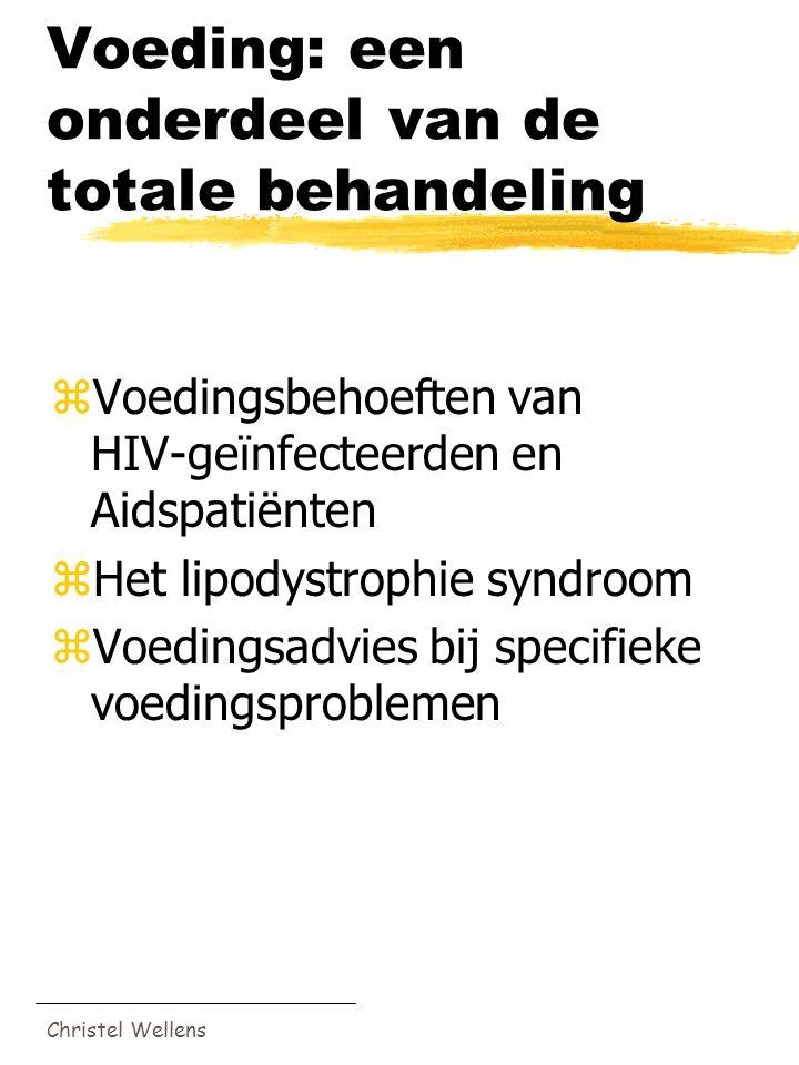 Christel Wellens Voeding: een onderdeel van de totale behandeling zVoedingsbehoeften van HIV-geïnfecteerden en Aidspatiënten zHet lipodystrophie syndr