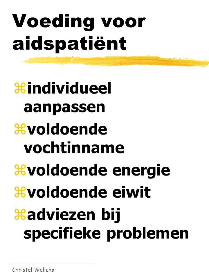 Christel Wellens Voeding voor aidspatiënt zindividueel aanpassen zvoldoende vochtinname zvoldoende energie zvoldoende eiwit zadviezen bij specifieke p