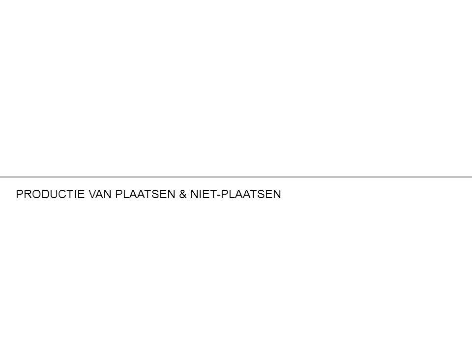 PRODUCTIE VAN PLAATSEN & NIET-PLAATSEN