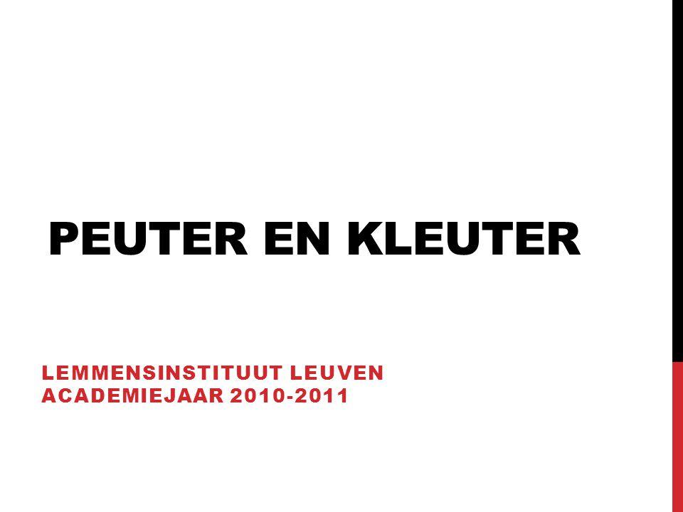 PEUTER EN KLEUTER LEMMENSINSTITUUT LEUVEN ACADEMIEJAAR 2010-2011