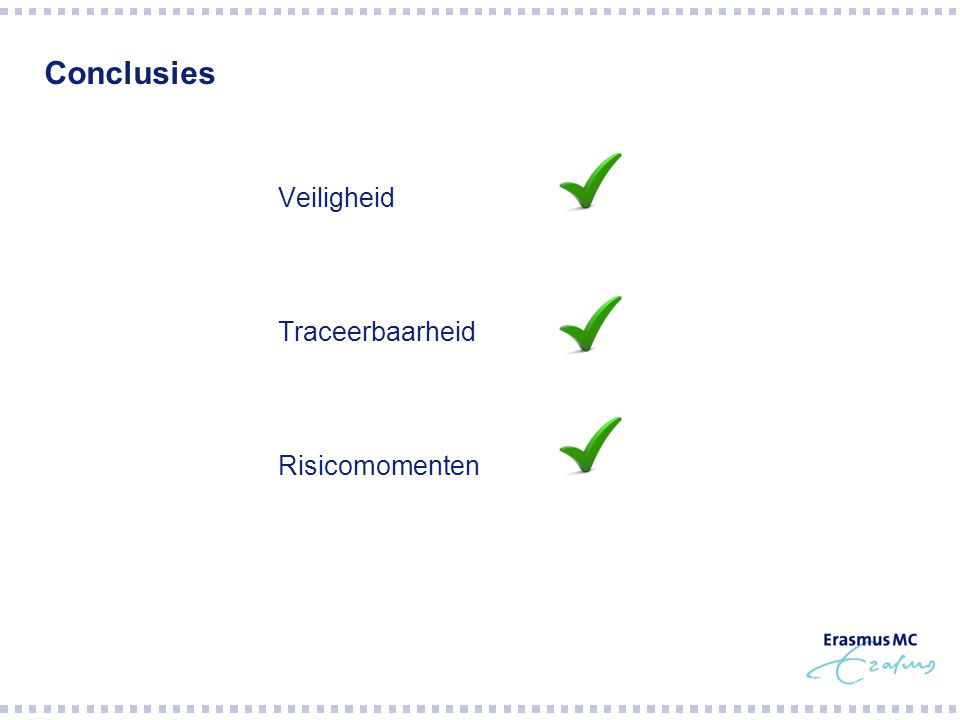 Conclusies  Veiligheid  Traceerbaarheid  Risicomomenten