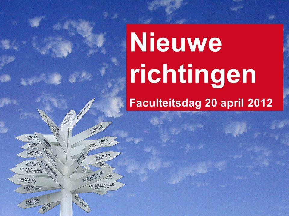 Nieuwe richtingen Faculteitsdag 20 april 2012