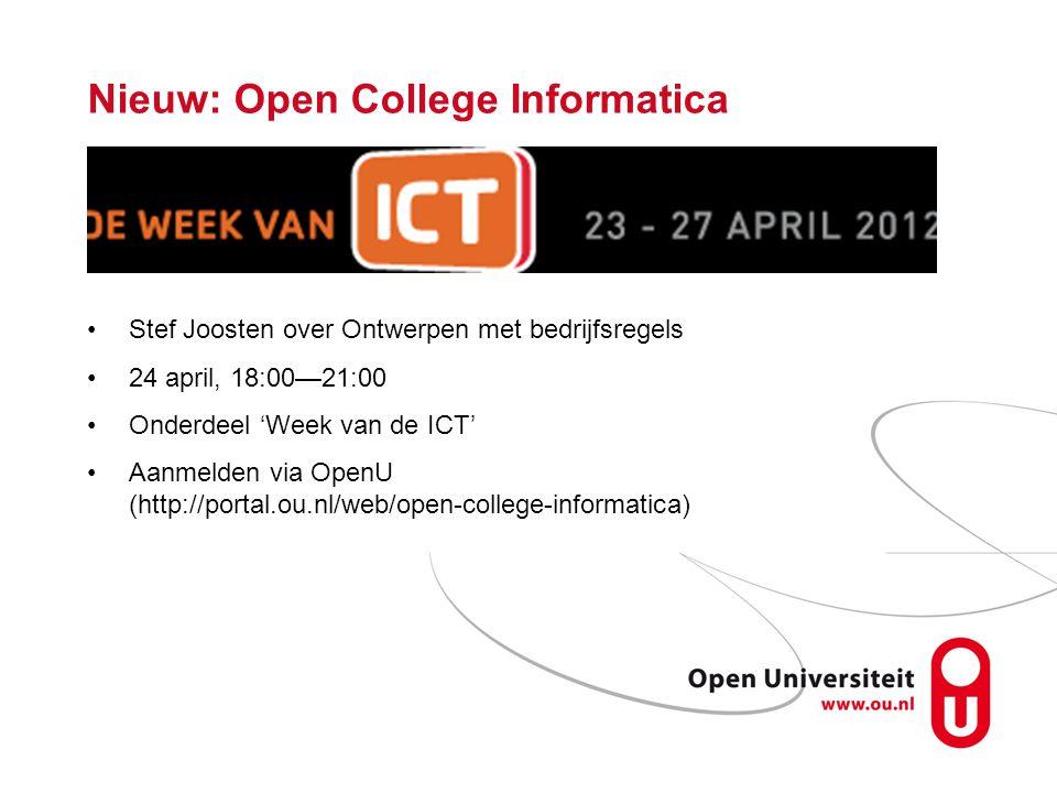 Nieuw: Open College Informatica Stef Joosten over Ontwerpen met bedrijfsregels 24 april, 18:00—21:00 Onderdeel 'Week van de ICT' Aanmelden via OpenU (http://portal.ou.nl/web/open-college-informatica)