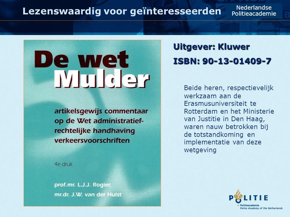Lezenswaardig voor geïnteresseerden Nederlandse Politieacademie Uitgever: Kluwer ISBN: 90-13-01409-7 Beide heren, respectievelijk werkzaam aan de Eras