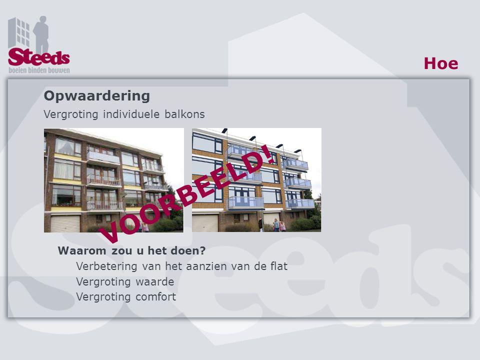 www.steeds.nl info@steeds.nl Hoe Energiebesparende maatregelen Isoleren (dak, vloer, gevel) HR++ glas HR CV ketel Waarom zou u het doen.