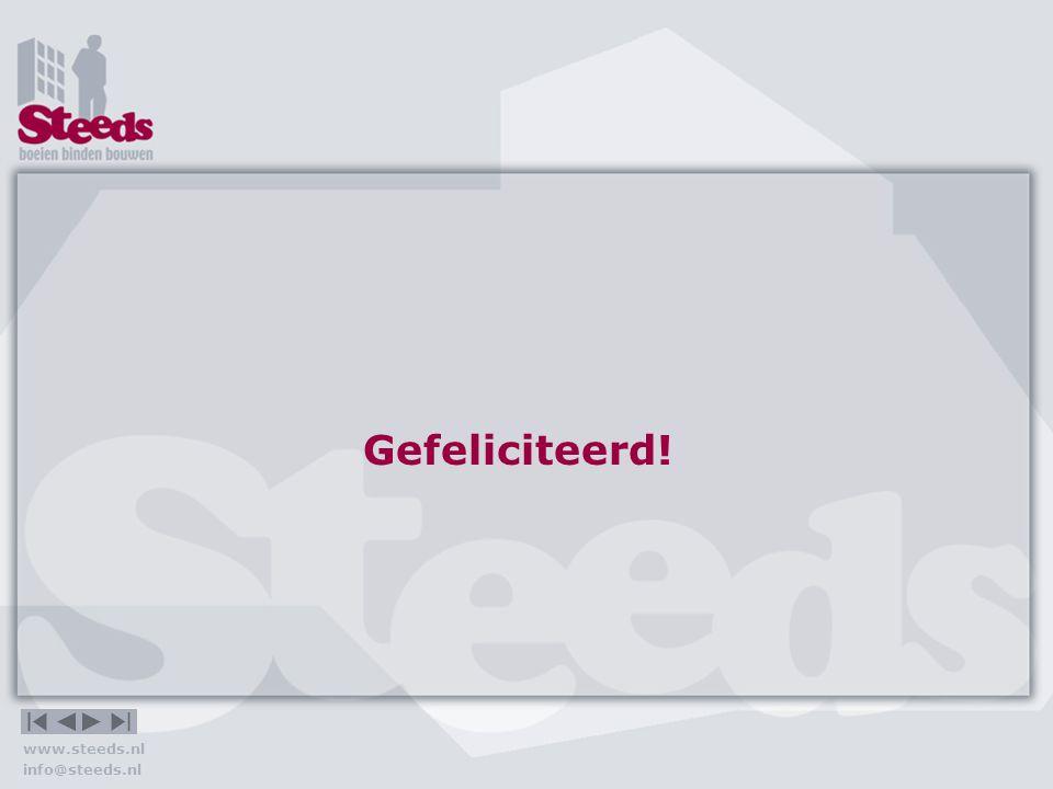 www.steeds.nl info@steeds.nl Inhoud Waarom? Waarmee? Hoe? Vragen Afspraken