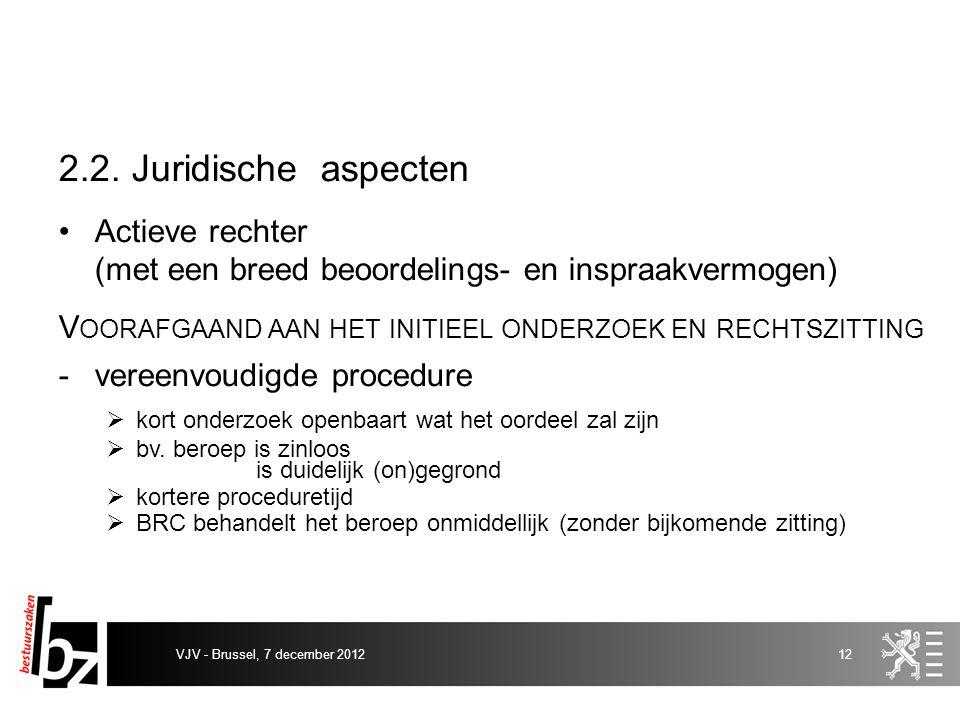 2.2. Juridische aspecten Actieve rechter (met een breed beoordelings- en inspraakvermogen) V OORAFGAAND AAN HET INITIEEL ONDERZOEK EN RECHTSZITTING -v