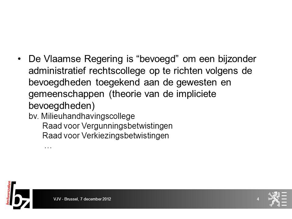Resultaat: verschillende administratieve rechtscolleges met –gebrek aan algemene visie van rechtsbescherming voor een individu ofschoon vaak gemeenschappelijk: schorsing en vernietiging als oplossing voor een probleem –verschillende procedureregels VJV - Brussel, 7 december 20125