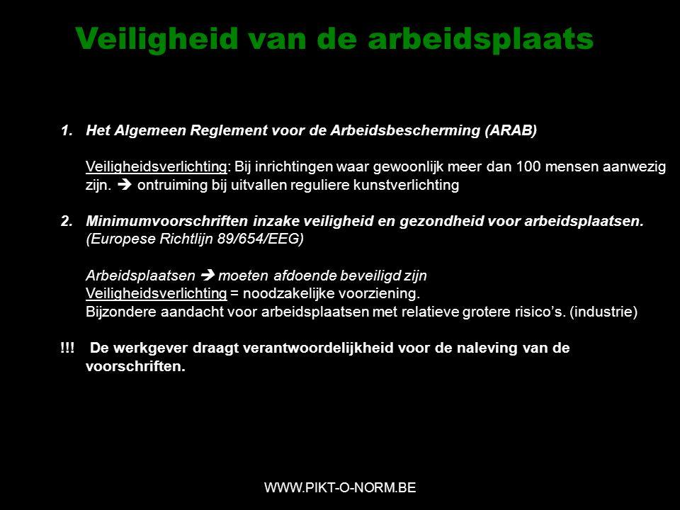 1.Het Algemeen Reglement voor de Arbeidsbescherming (ARAB) Veiligheidsverlichting: Bij inrichtingen waar gewoonlijk meer dan 100 mensen aanwezig zijn.