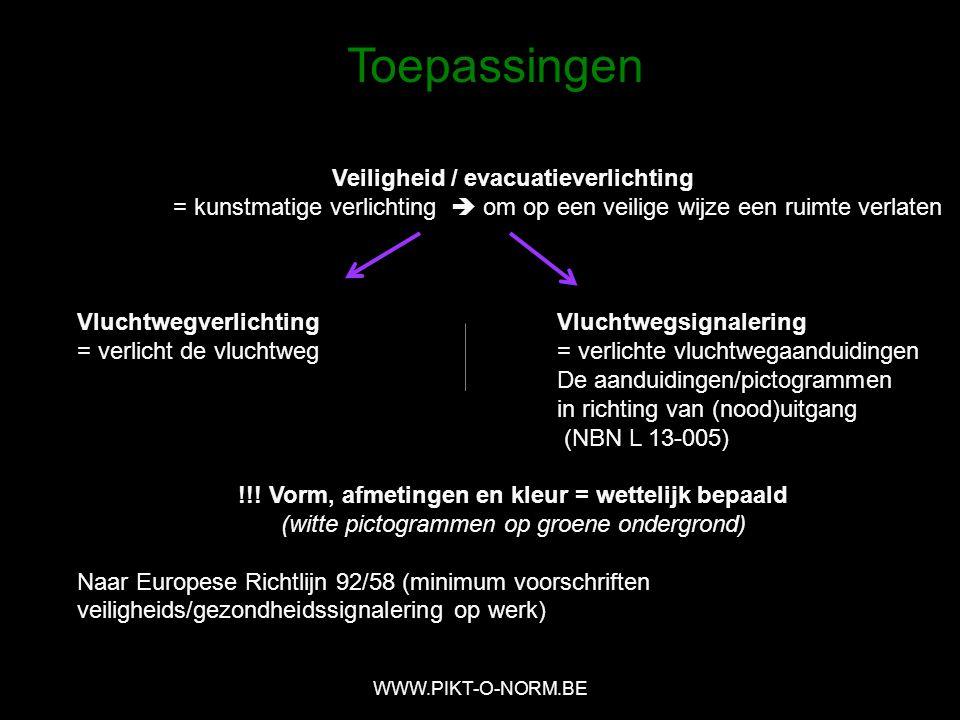 Veiligheid / evacuatieverlichting = kunstmatige verlichting  om op een veilige wijze een ruimte verlaten Vluchtwegverlichting Vluchtwegsignalering = verlicht de vluchtweg= verlichte vluchtwegaanduidingen De aanduidingen/pictogrammen in richting van (nood)uitgang (NBN L 13-005) !!.