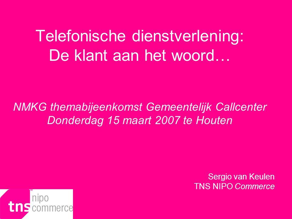 Telefonische dienstverlening: De klant aan het woord… NMKG themabijeenkomst Gemeentelijk Callcenter Donderdag 15 maart 2007 te Houten Sergio van Keule