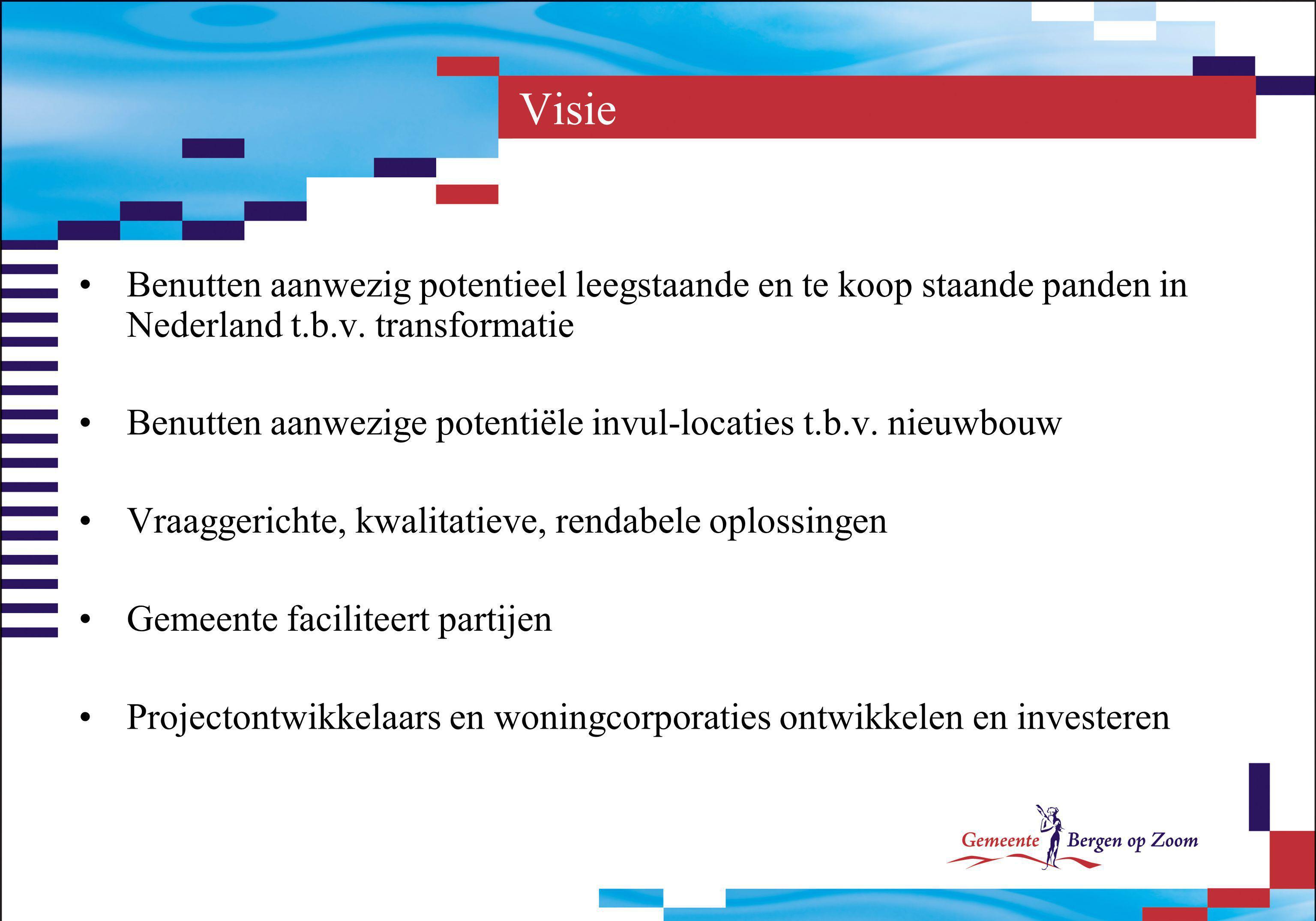 Visie Benutten aanwezig potentieel leegstaande en te koop staande panden in Nederland t.b.v. transformatie Benutten aanwezige potentiële invul-locatie