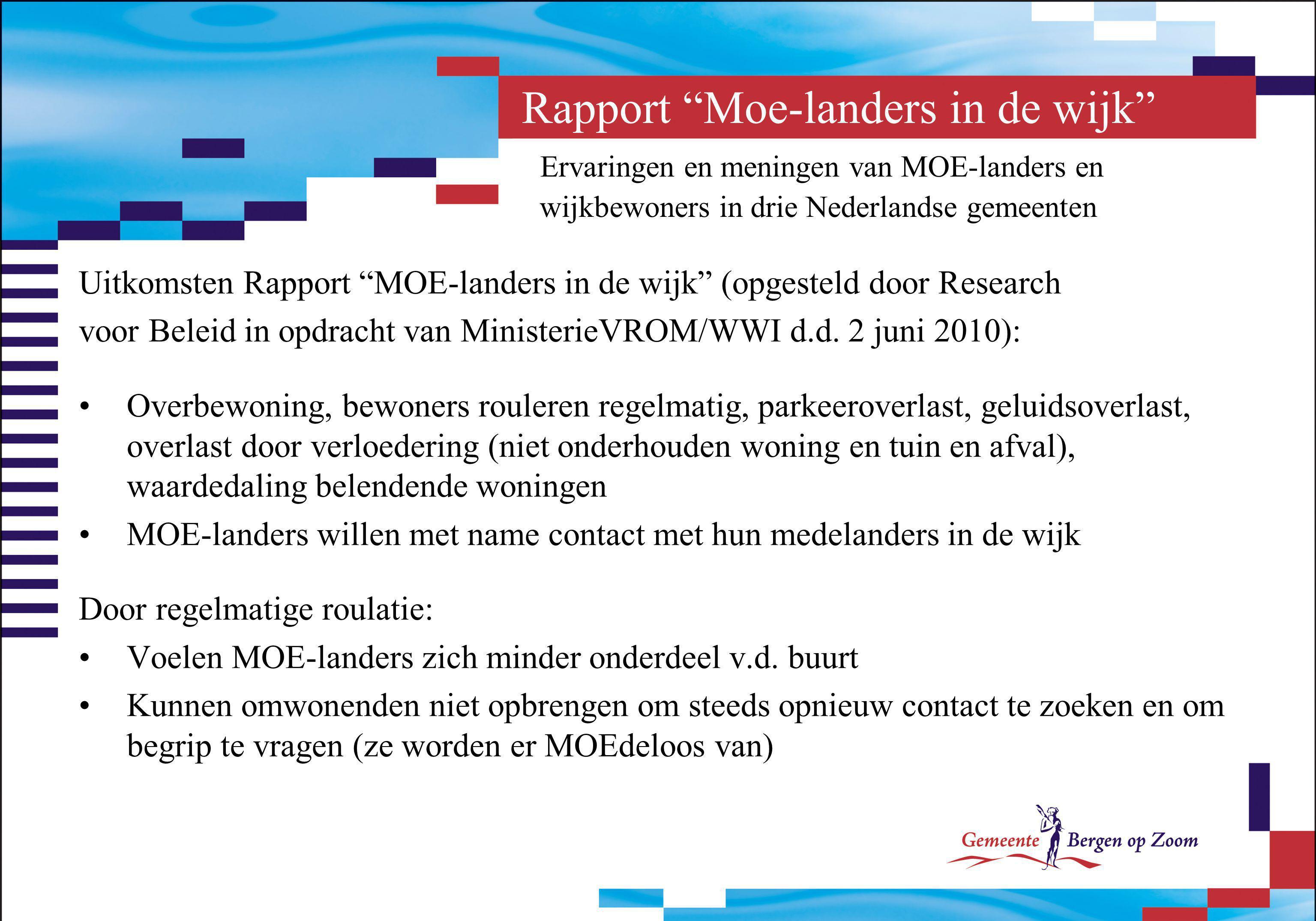 """Rapport """"Moe-landers in de wijk"""" Ervaringen en meningen van MOE-landers en wijkbewoners in drie Nederlandse gemeenten Uitkomsten Rapport """"MOE-landers"""