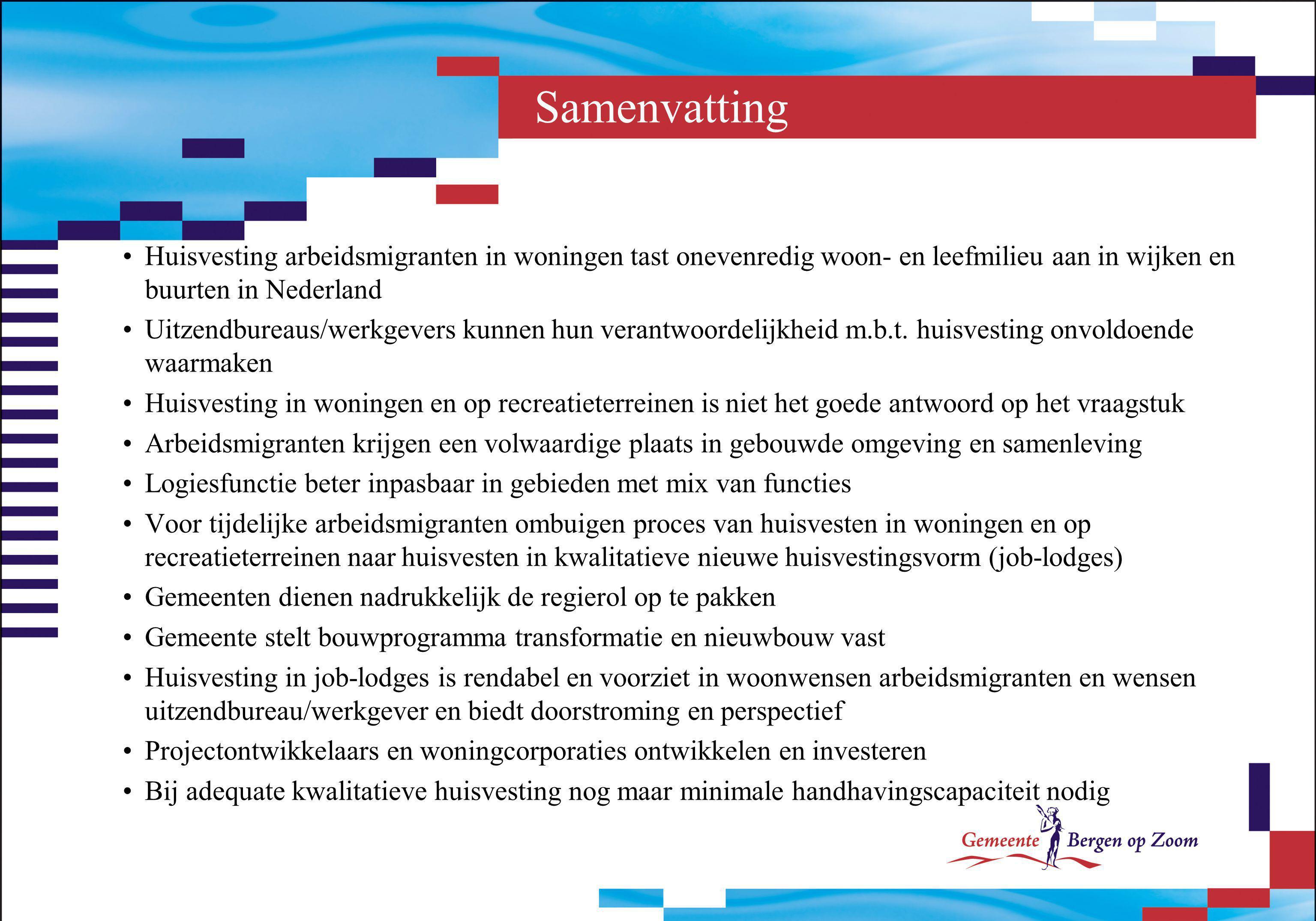 Samenvatting Huisvesting arbeidsmigranten in woningen tast onevenredig woon- en leefmilieu aan in wijken en buurten in Nederland Uitzendbureaus/werkge