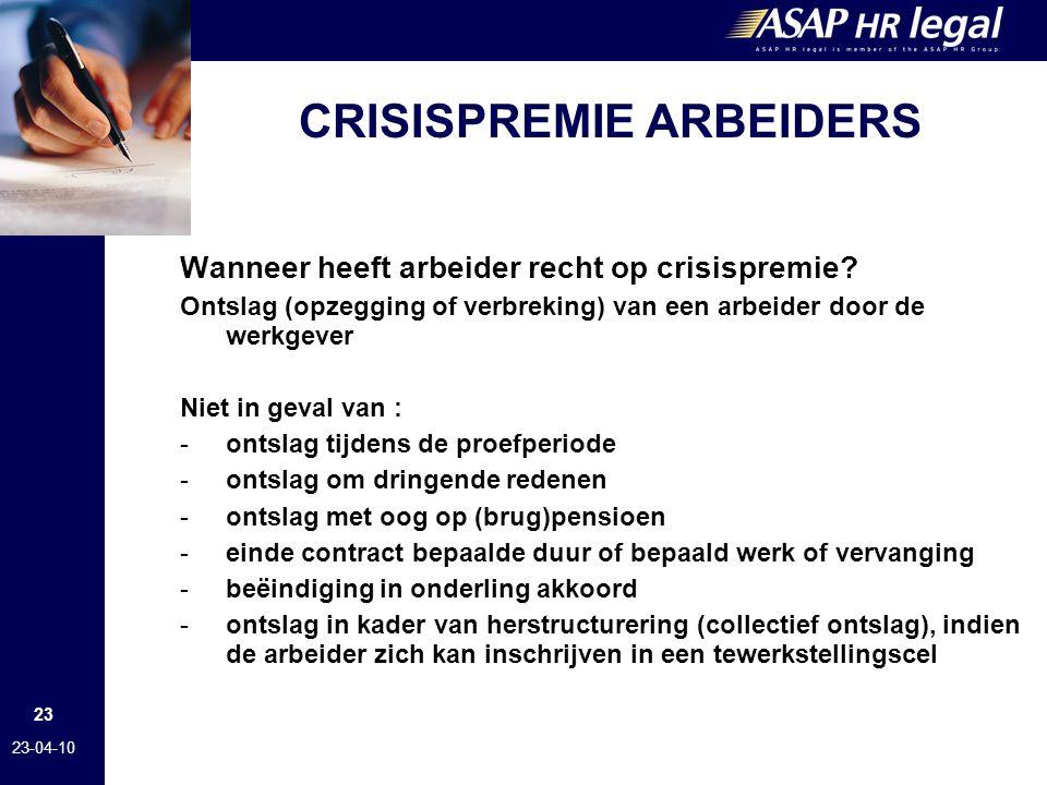 23 23-04-10 CRISISPREMIE ARBEIDERS Wanneer heeft arbeider recht op crisispremie.