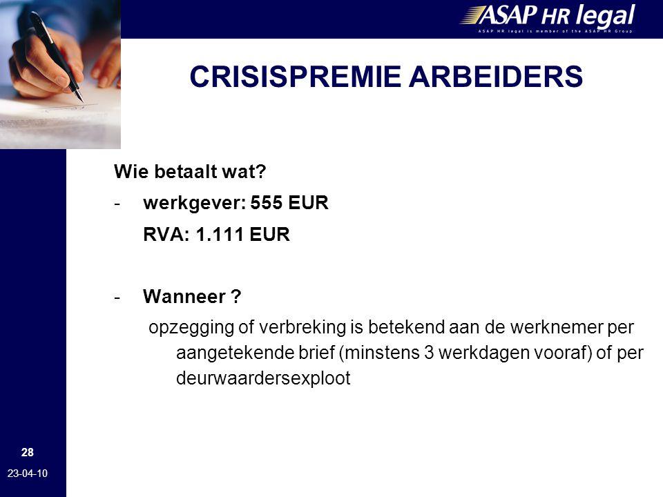 28 23-04-10 CRISISPREMIE ARBEIDERS Wie betaalt wat.
