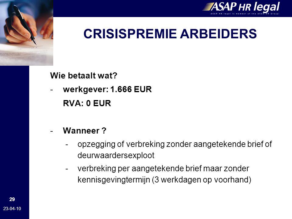 29 23-04-10 CRISISPREMIE ARBEIDERS Wie betaalt wat.