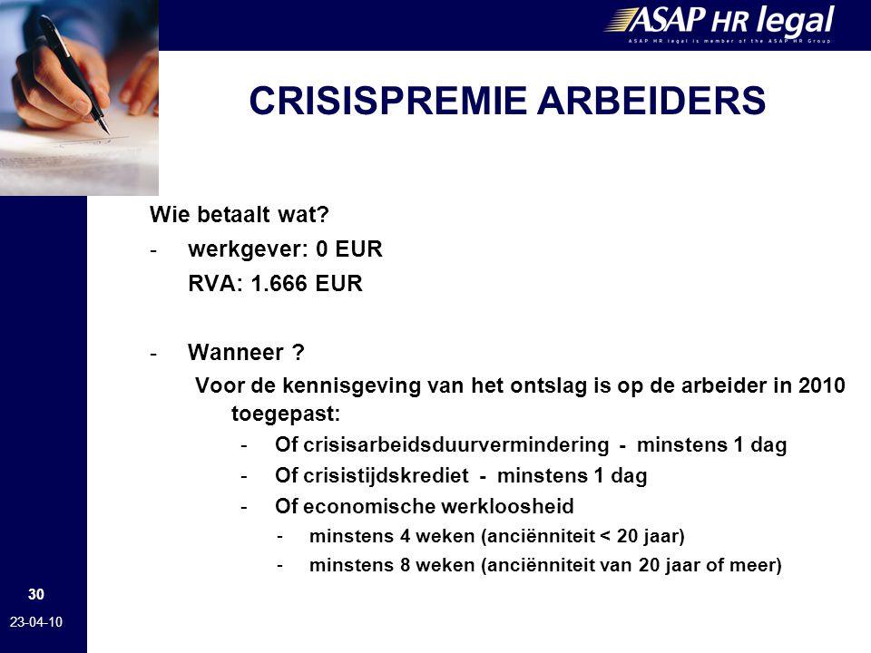 30 23-04-10 CRISISPREMIE ARBEIDERS Wie betaalt wat.