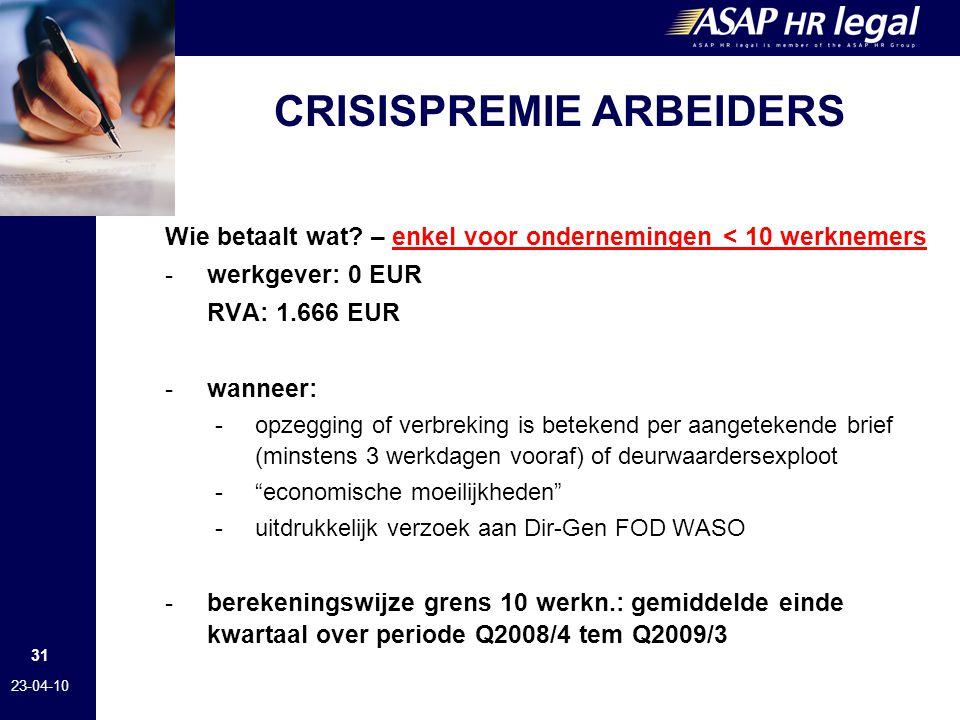 31 23-04-10 CRISISPREMIE ARBEIDERS Wie betaalt wat.