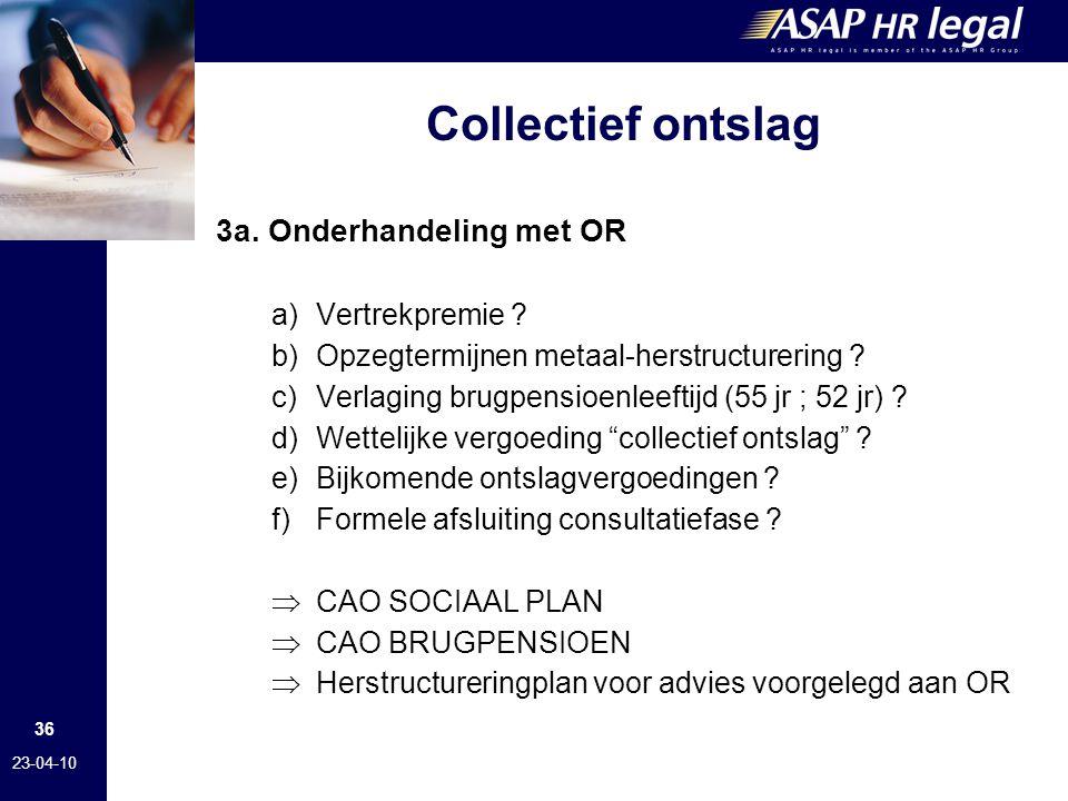36 23-04-10 Collectief ontslag 3a.Onderhandeling met OR a)Vertrekpremie .