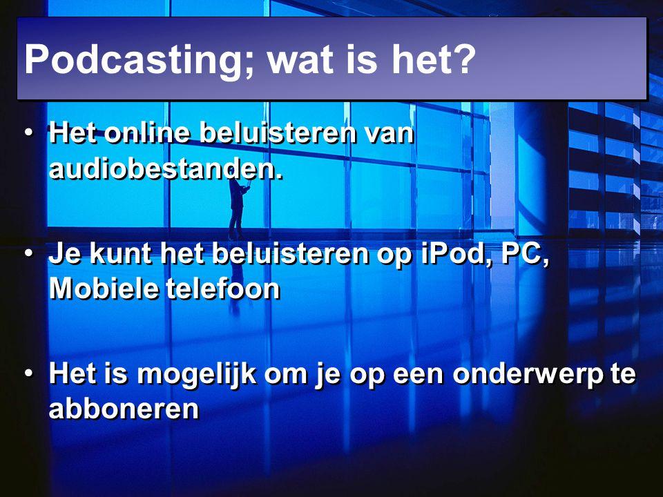 Het online beluisteren van audiobestanden. Je kunt het beluisteren op iPod, PC, Mobiele telefoon Het is mogelijk om je op een onderwerp te abboneren H