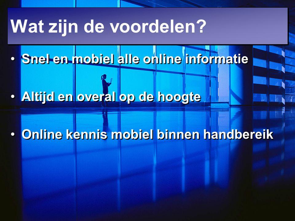 Snel en mobiel alle online informatie Altijd en overal op de hoogte Online kennis mobiel binnen handbereik Snel en mobiel alle online informatie Altij