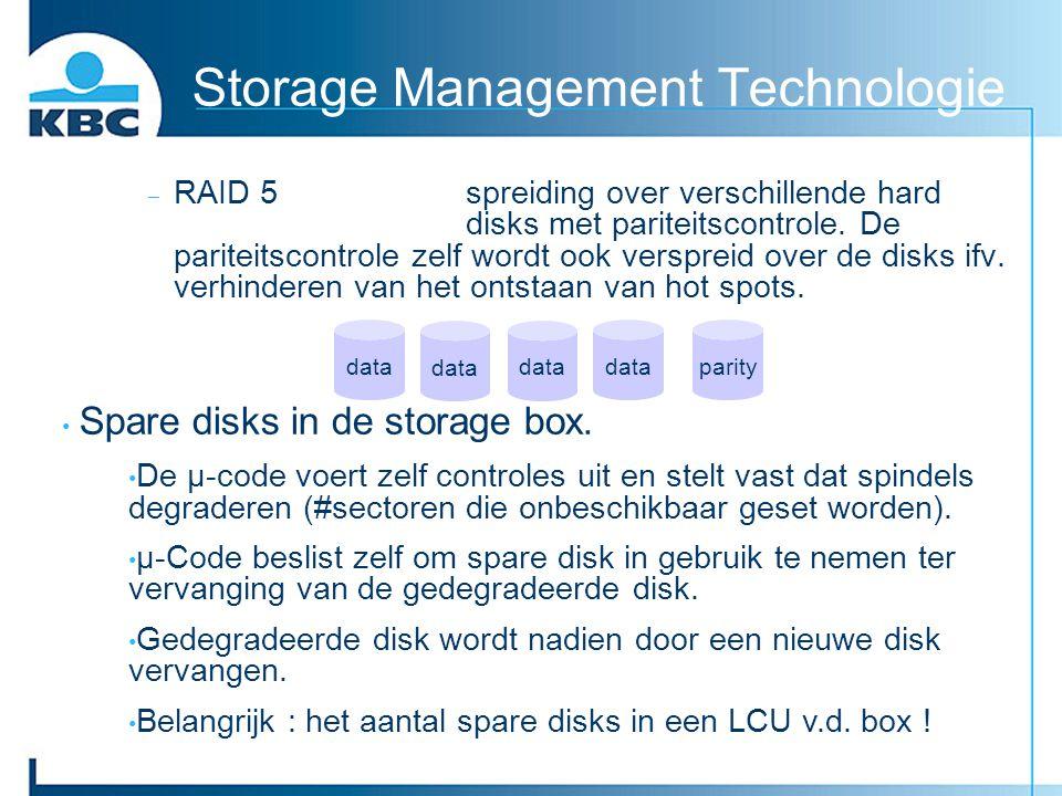Storage Management Technologie  RAID 5spreiding over verschillende hard disks met pariteitscontrole. De pariteitscontrole zelf wordt ook verspreid ov