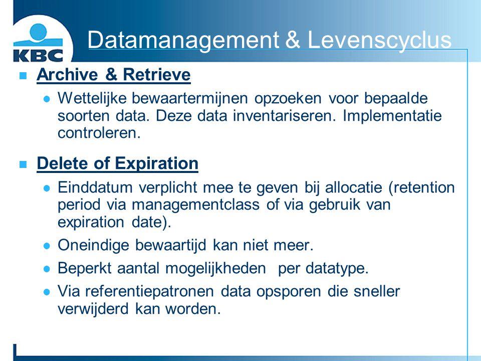 Datamanagement & Levenscyclus Archive & Retrieve Wettelijke bewaartermijnen opzoeken voor bepaalde soorten data. Deze data inventariseren. Implementat