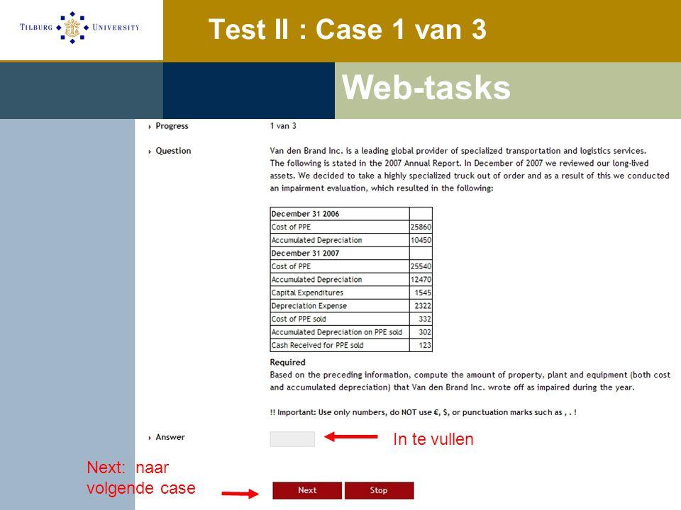 Test II : Case 1 van 3 In te vullen Next: naar volgende case Web-tasks