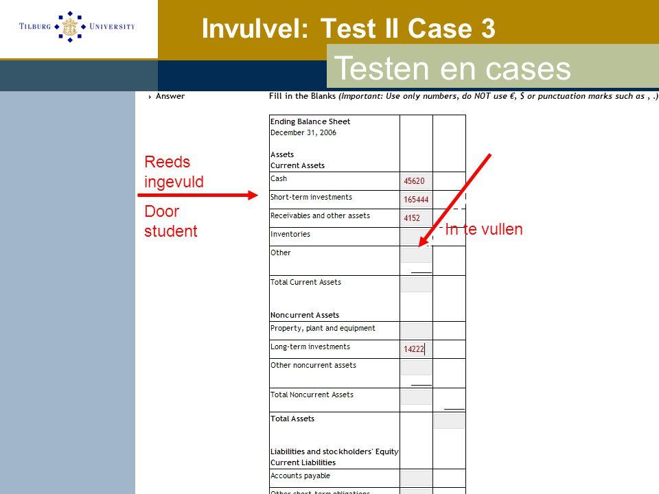 Invulvel: Test II Case 3 In te vullen Reeds ingevuld Door student Testen en cases
