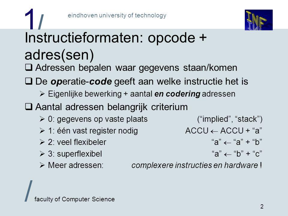 1/1/ eindhoven university of technology / faculty of Computer Science 3 Instructielengte: afwegingen...